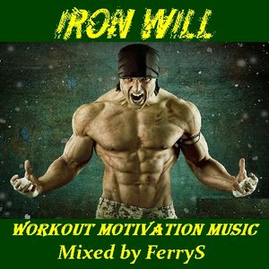 Iron Will - Workout Motivation by FerryS