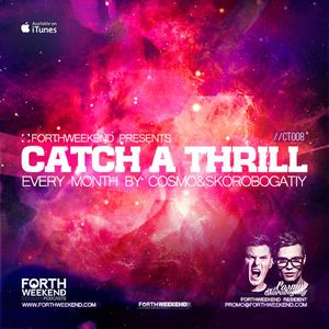 ForthWeekend - COSMO & СКОРОБОГАТЫЙ Catch A Thrill #009