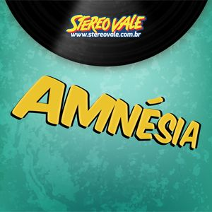 Amnésia Stereo Vale (03-07-207)