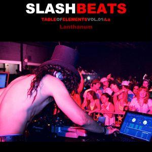 Slash BEATS presents Table of Elements Vol.01 La