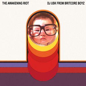 THE AWAKENING RIOT(JAZZ! JAZZ! JAZZ!) mixed by DJ USK (Britcore Boyz)