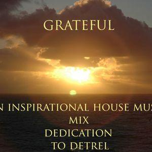 dj smoove presents: Grateful ~ An Inspirational House Music Mix Dedication To Detrel