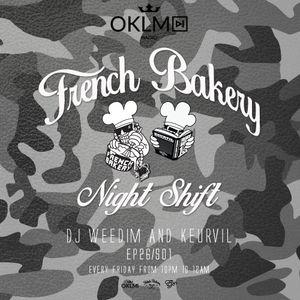 Dj Weedim & Keurvil - French Bakery Night Shift EP26 #OKLMradio (01/07/16)