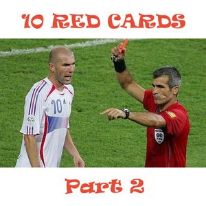 10 Red Cards (Part 2)
