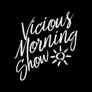 28 th June Vicious Morning Show Podcast By Ion Romay