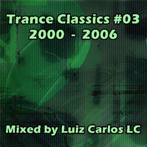 Trance Classics 2000 - 2006 #03