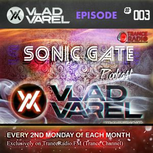 Sonic Gate Podcast with Vlad Varel #003