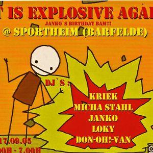 LOKY -TRESOR ITS NOT OVER TOUR-IT IS EXPLOSIVE AGAIN(JANKO`S BIRTHDAY) @ SPORTHEIM BARFELDE-17.09.05