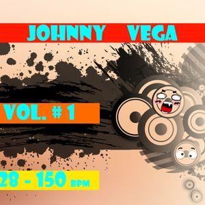 Johnny Vega - VOL. #1 ( 128 - 150 BPM )