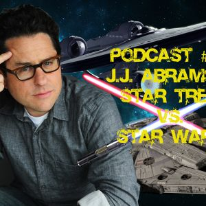 PODCAST #03 - J.J. Abrams e Star Wars vs. Star Trek