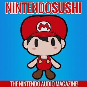 Nintendo Sushi Podcast Episode 29: News and Q's