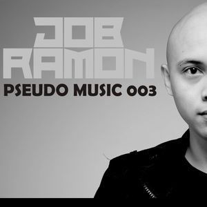 Job Ramon : Pseudo Music 003