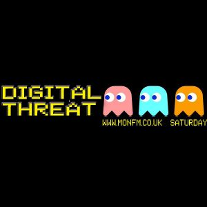 The Digital Threat Show on MonFM with Special guest Dave Draig Goch from FutureFunk.
