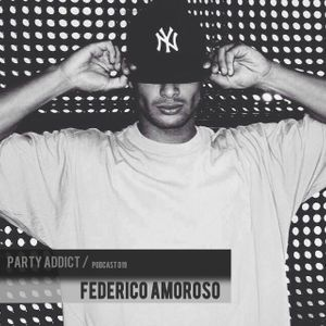 Party Addict Podcast 019:  Federico Amoroso