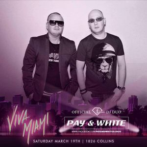 Pay & White VIVA MIAMI LiveSet @1826 Collins Miami Beach 2016 03 19 Saturday