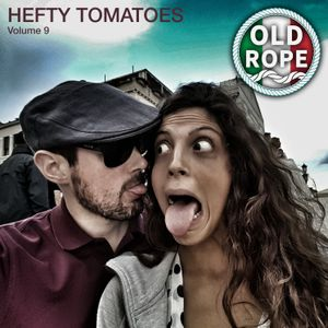 Old Rope: Hefty Tomatoes 9 (25/09/16)