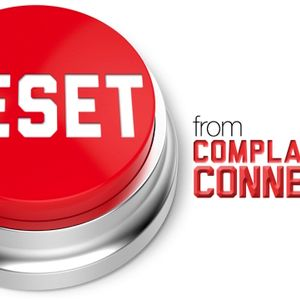 Reset: From Complacent to Connected