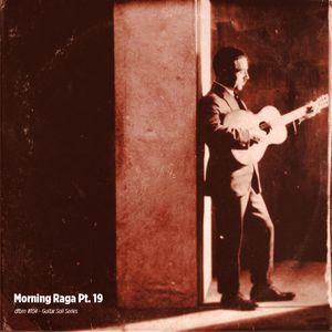 dfbm #104 - Morning Raga Pt. 19