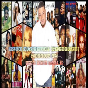 Rico Anderson Presents: Queens of The 90's Vol. 1...............(No Edit Mix)