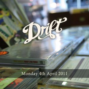 The Drift Record Shop Radio Hour: 4th April 2011