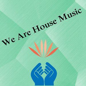 We Are House Music 001