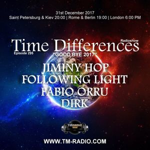 Following Light - Time Differences 295 31st December 2017 on TM Radio