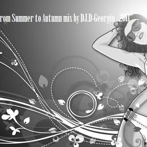 From Summer to Autumn mix by Dj.D-Georgio 2011