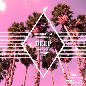 Subtropical Rhomboid. Aday Vega. Deep. 2015