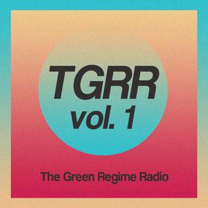The Green Regime Radio vol. 1