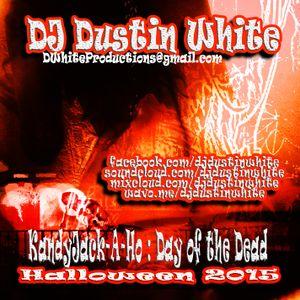DJ Dustin White - Kandy JackAHo : Day of the Dead - Trap - Halloween 2015