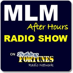 MLM After Hours on Building Fortunes Radio with Host Peter Mingils