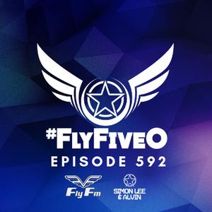 Simon Lee & Alvin - Fly Fm #FlyFiveO 592 (19.05.19)
