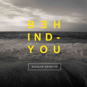 BEHIND YOU - Nicolas Degryse