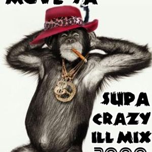 Move Ya - 'Supa Crazy Ill' Breaks mix 2000
