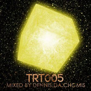 TRT005 mixed by Dennis.Da.Chomis