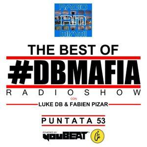 DBMAFIA RADIOSHOW #53! THE BEST OF - 10/07/2017 Luke DB & Fabien Pizar