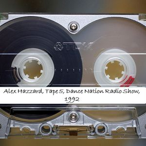 Alex Hazzard Radio Show on Dance Nation, tape 5, techno and breaks from 1992