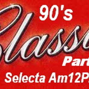 90's CLASSIC Part II Selecta Am12Play