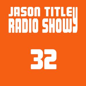 Jason Titley Radio Show 32