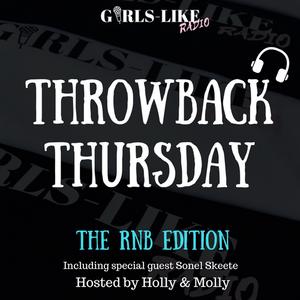 GIRLS-LIKE RADIO PRESENTS: THROWBACK THURSDAY