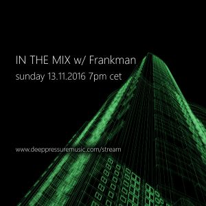In The Mix w/ Frankman 2016/11/13