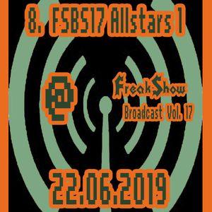 FSBS17 Allstars (Teil 1) - Live at FreakShow Broadcast Vol. 17 (22.06.2019 @ Mixlr)
