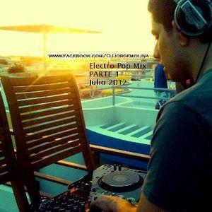 Jorge Molina (Electro Pop Mix Julio 2012) PARTE 1