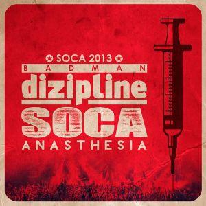 SOCA ANASTHESIA 2012 - the 1st shot mixed by Badman Dizipline (Nov 2012)
