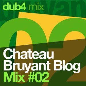 Château Bruyant Blog Mix#2