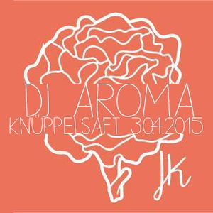 Knüppelsaft - DJ Aroma at Jonny Knüppel -30.04.2015