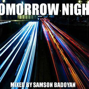 Samson Badoyan - Tomorrow Night