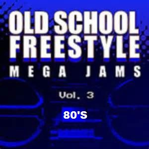 Freestyle  Of  The  80's  Vol.  3