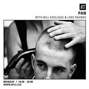 PAN w/ Bill Kouligas & Loke Rahbek - 23rd May 2016