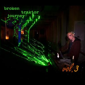 broken traktor journey vol.3